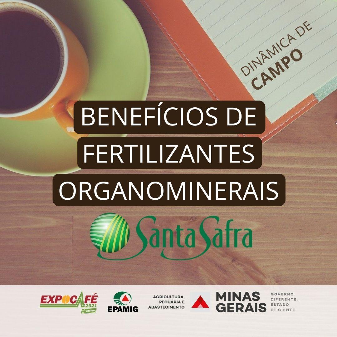 Benefícios de fertilizantes organominerais – SantaSafra